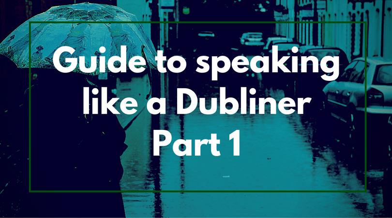 Guide to Dublin Slang 1