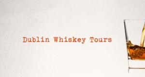 Dublin Whiskey Tours - Irish Whiskey Tours - Irish Whiskey