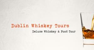 Dublin Whiskey Tours - Deluxe Whiskey & Food Tour