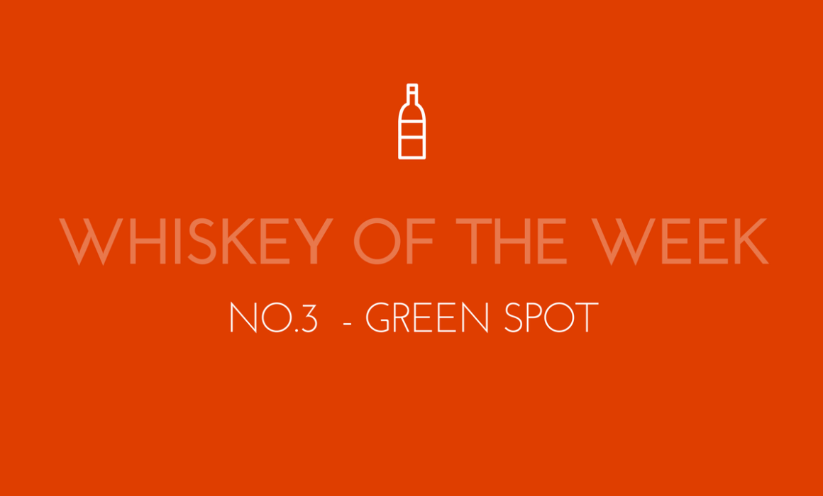 Dublin Whiskey Tours - Whiskey of the week - No.3 - Green Spot