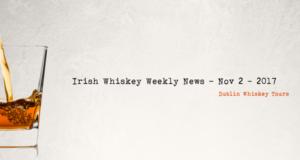 Irish Whiskey Weekly News - Nov 2 - 2017