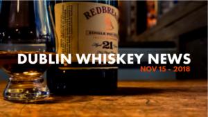 Dublin Whiskey Tours - Dublin Whiskey News - Nov 15 - 2018