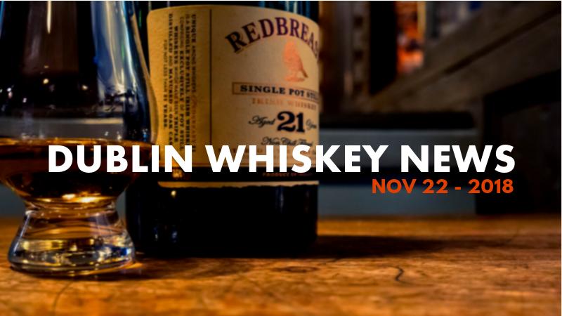 Dublin Whiskey Tours - Dublin Whiskey News - Nov 22 - 2018