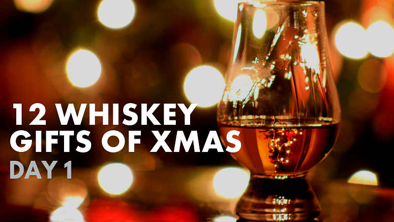 12 Whiskey Gifts of XMAS - Facebook - Twitter - Blog - Day 1