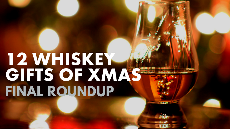 12 Whiskey Gifts of XMAS - Facebook - Twitter - Blog - Final Roundup