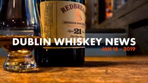 Dublin Whiskey Tours - Dublin Whiskey News - Jan 16 - 2019