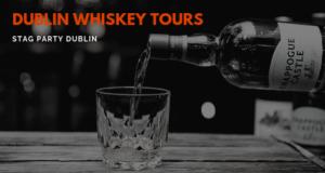 DUBLIN WHISKEY TOURS - STAG PARTY DUBLIN
