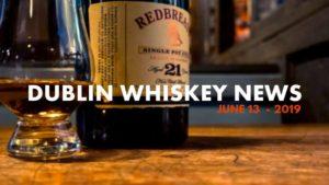 Dublin Whiskey Tours - Dublin Whiskey News - June 13 - 2019 - Roe & Co