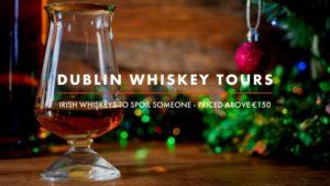 Dublin Whiskey Tours - Irish whiskeys to spoil someone - priced above €150