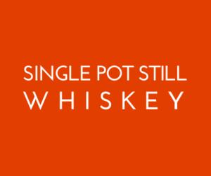 Dublin Whiskey Tours - Single Pot Still Whiskey