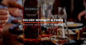 Dublin Whiskey Tours - Deluxe Whiskey & Food Experience