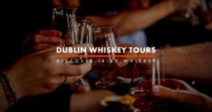 Dublin Whiskey Tours - Discover Irish Whiskey