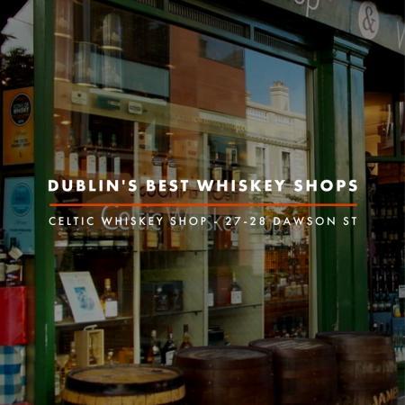 Dublin Whiskey Tours - Dublin Best Whiskey Shops - Celtic Whiskey Shop