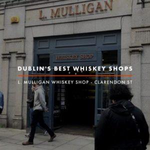 Dublin Whiskey Tours - Dublin Best Whiskey Shops - L Mulligan Whiskey Shop