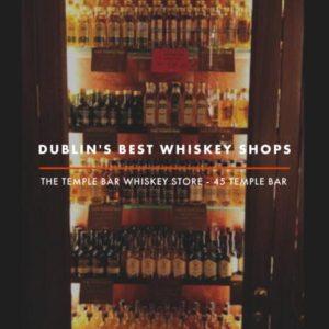 Dublin Whiskey Tours - Dublin Best Whiskey Shops - Temple Bar Whiskey Shop