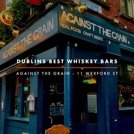Dublin Whiskey Tours - Dublins Best Whiskey Bars - Against the Grain