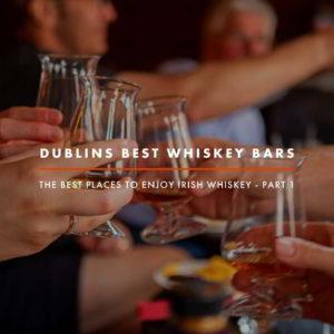 Dublin Whiskey Tours - Dublins Best Whiskey Bars - Part 1