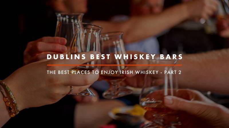 Dublin Whiskey Tours - Dublins Best Whiskey Bars - Part 2