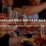 Dublin Whiskey Tours - Dublins Best Whiskey Bars - Part 3