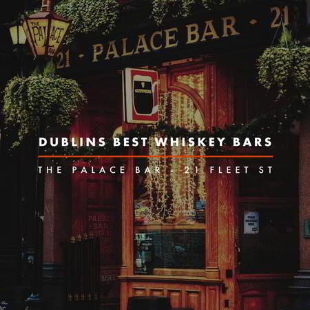 Dublin Whiskey Tours - Dublins Best Whiskey Bars - The Palace Bar