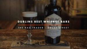 Dublin Whiskey Tours - Dublins Best Whiskey Bars - The Rag Trader